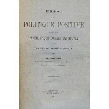 Essai de politique positive basee sur l'energetique sociale de Solvay