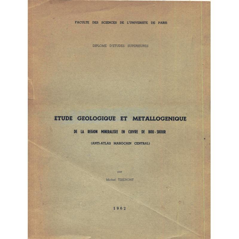 Etude géologique et métallogénique de la région minéralisée en cuivre Bou-Skour
