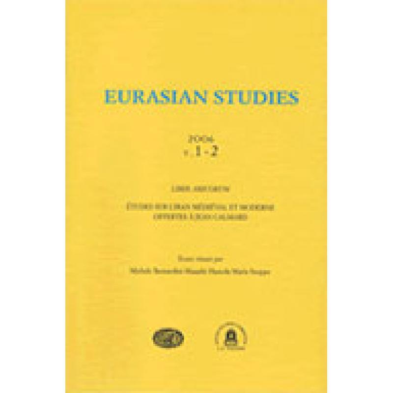 Eurasian studies Etudes sur l'Iran Médieval et moderne offertes à Jean Calmard
