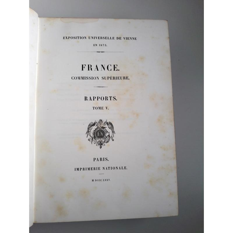 Exposition universelle de Vienne en 1873 France Rapports commission supérieure