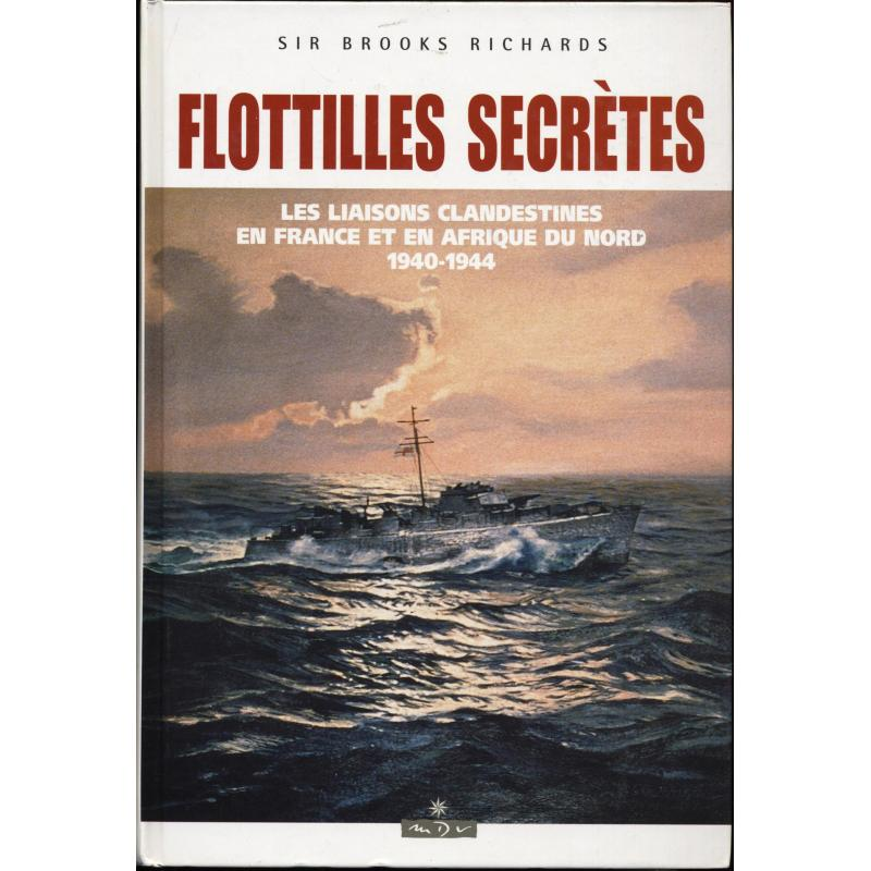 Flotilles secrètes Les liaisons clandestines en France et Afrique du Nord 40-44
