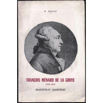 François Menard de la Groye (1742-1813) Magistrat manceau