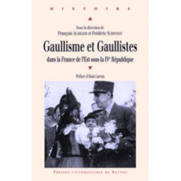 Gaullisme et gaullistes dans la France de l'Est sous la IVe République