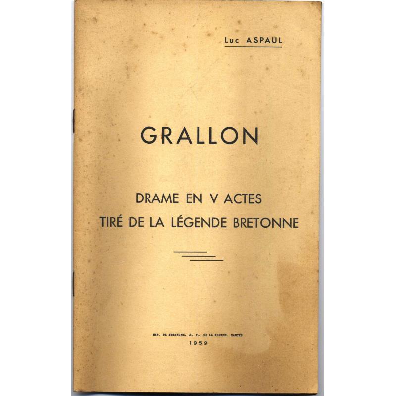 Grallon drame en V actes tiré de la légende bretonne