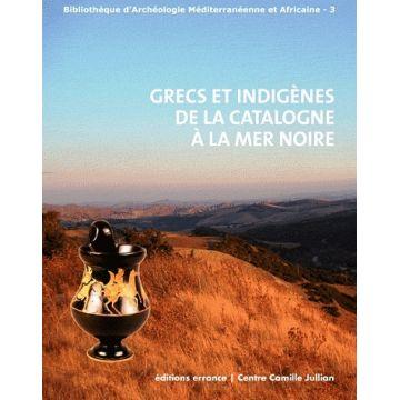 Grecs et indigenes de la Catalogne à la mer noire