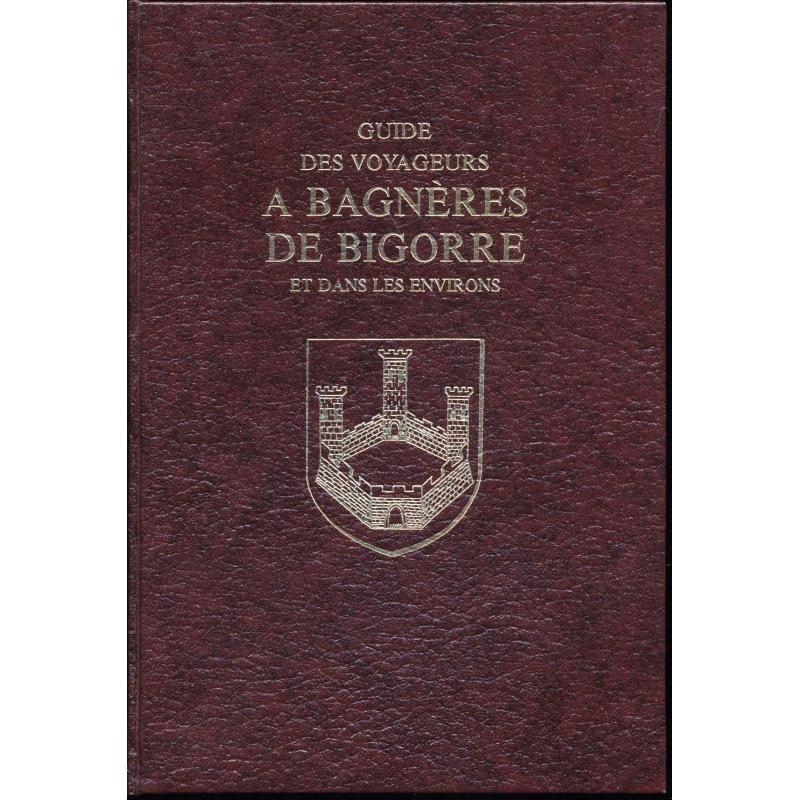Guide des voyageurs à Bagnères De Bigorre et dans les environs