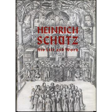 Heinrich Schütz his life and work
