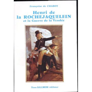 Henri de La Rochejaquelein et La Guerre de la Vendée