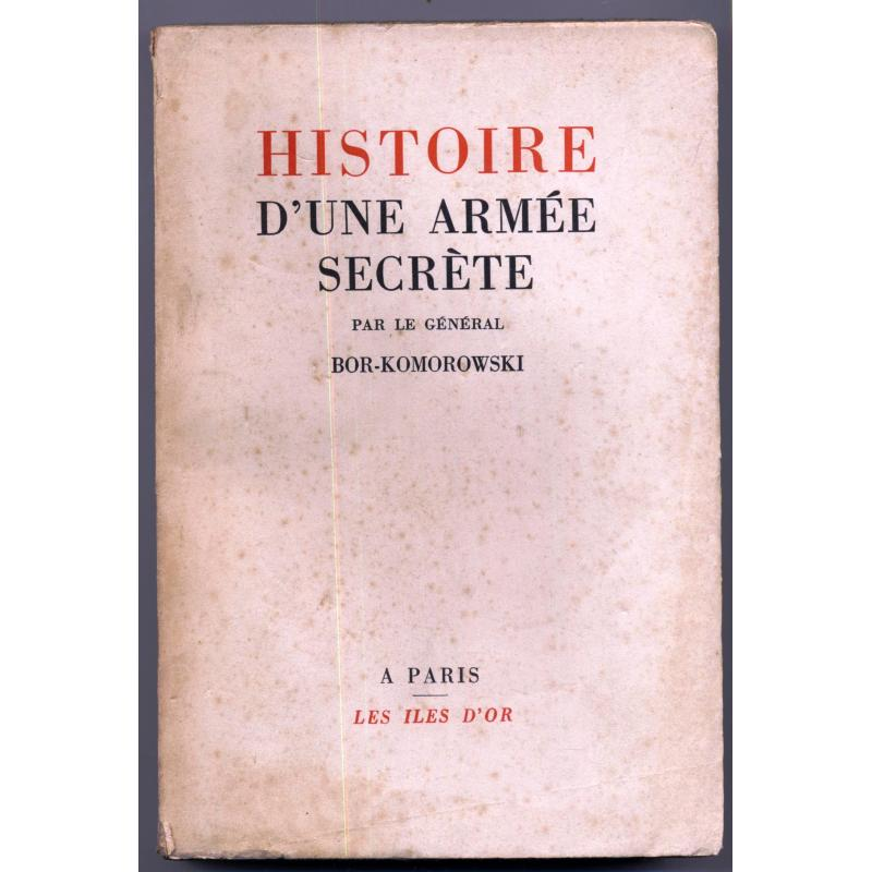 Histoire d'une armée secrete