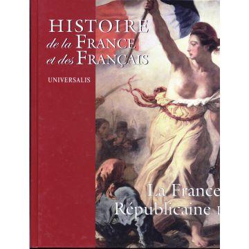 Histoire de la France et des francais. La France republicaine 2 tomes