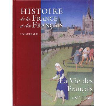 Histoire de la France et des francais La vie des français. (987-2006)  4 tomes