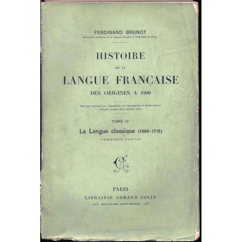 Histoire de la langue francaise des origines à 1900 tome 4 premiere partie