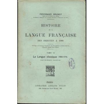 Histoire de la langue francaise des origines à 1900 tome 4 - 2e partie