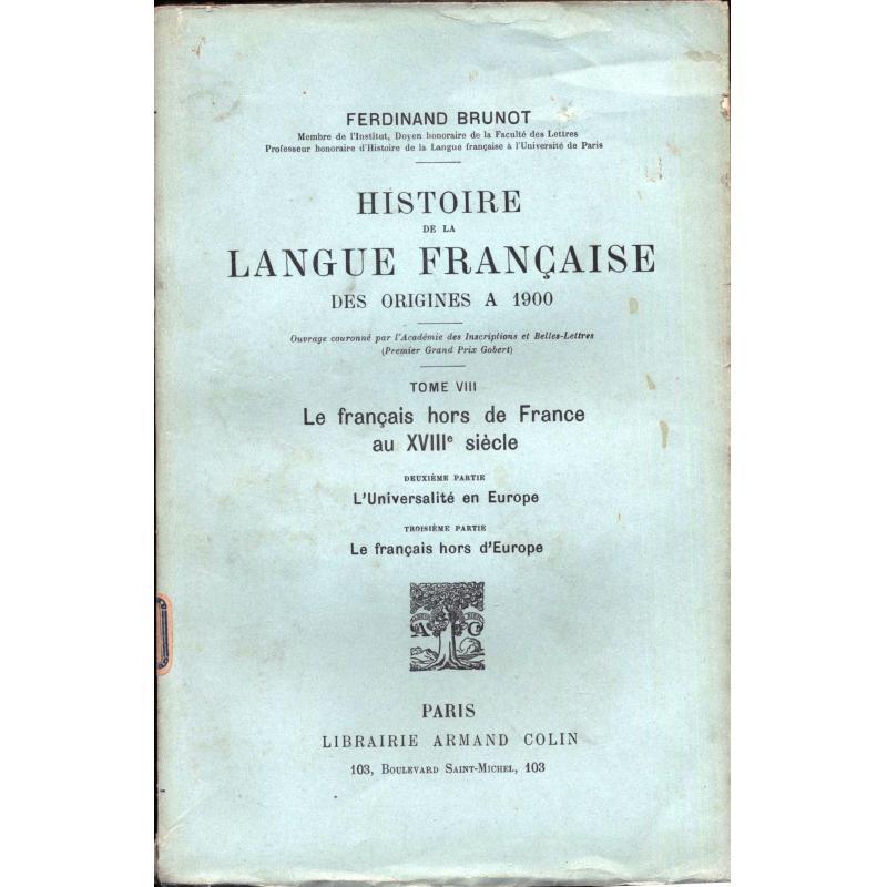 Histoire de la langue francaise des origines à 1900 tome 8 parties 2 et 3