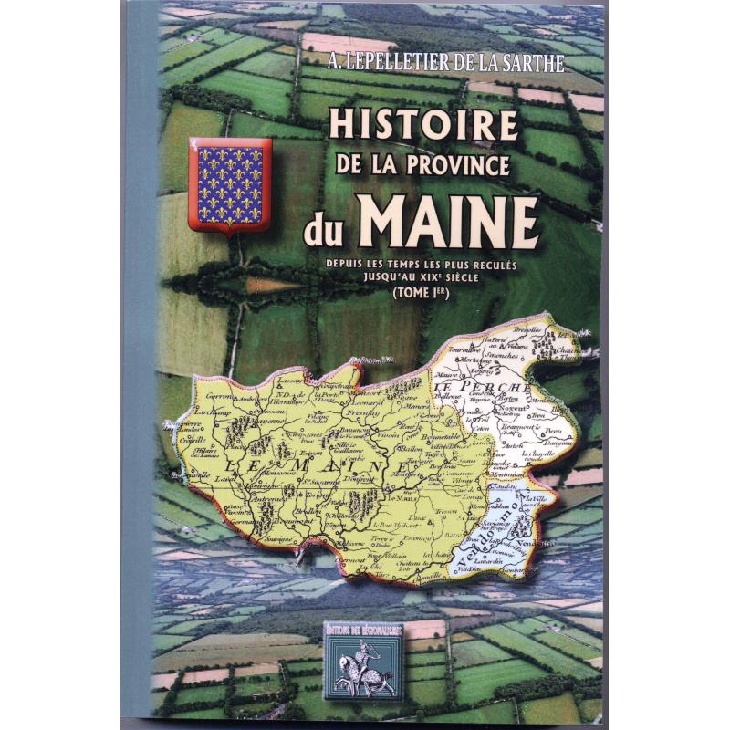 Histoire de la province du Maine depuis les temps les plus reculés jusqu'au XIXè
