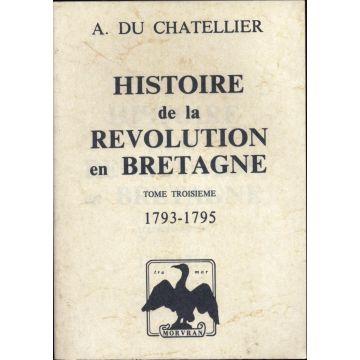 Histoire de la révolution en Bretagne tome troisième 1793-1795