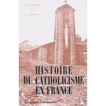 Histoire du catholicisme en France. Tome 3 : La période contemporaine