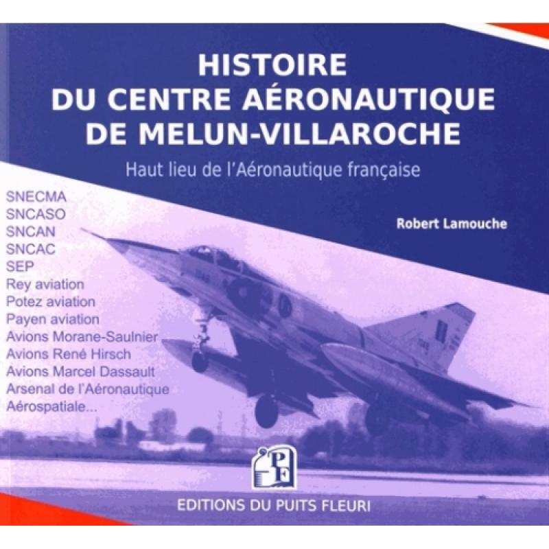 Histoire du centre aéronautique de Melun-Villaroche Haut lieu de l'aéronautique
