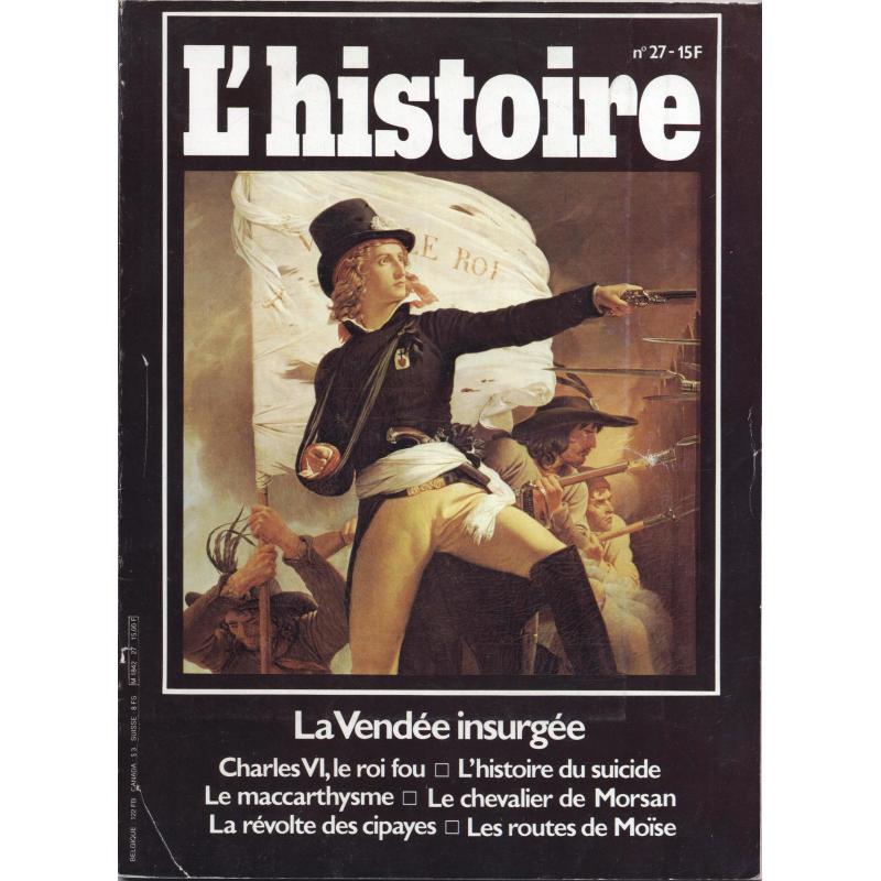 Histoire magazine n°7 + L'Histoire n°27 un holocauste français + Vendée insurgée