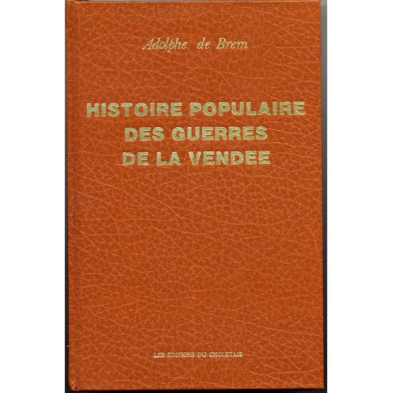 Histoire populaire des guerres de Vendée (1981 reprint de 1852)