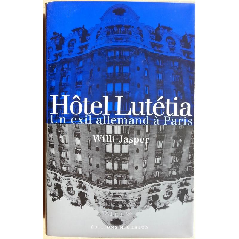 Hotel Lutetia  un exil allemand à Paris
