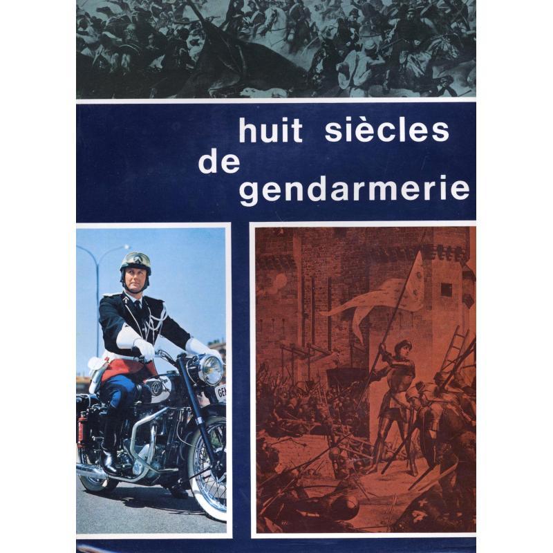 Huit siècles de gendarmerie