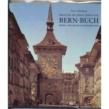 Images du pays Bernois. Bern-Buch  Berne-The heart of Switzerland