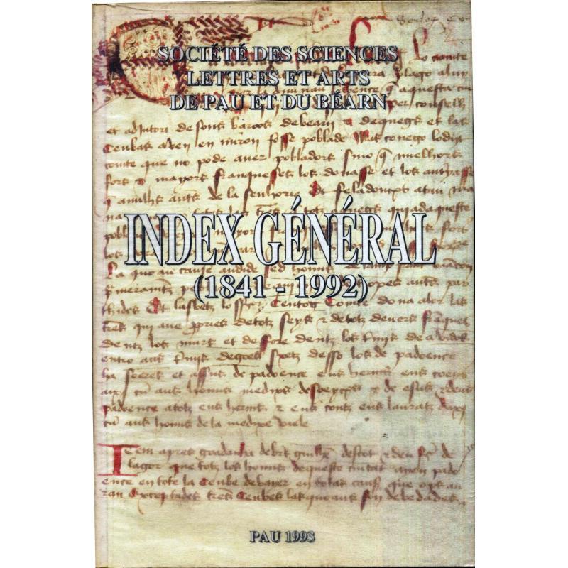 Index général (1841-1992) Société des Sciences lettres et arts de Pau et du Béar