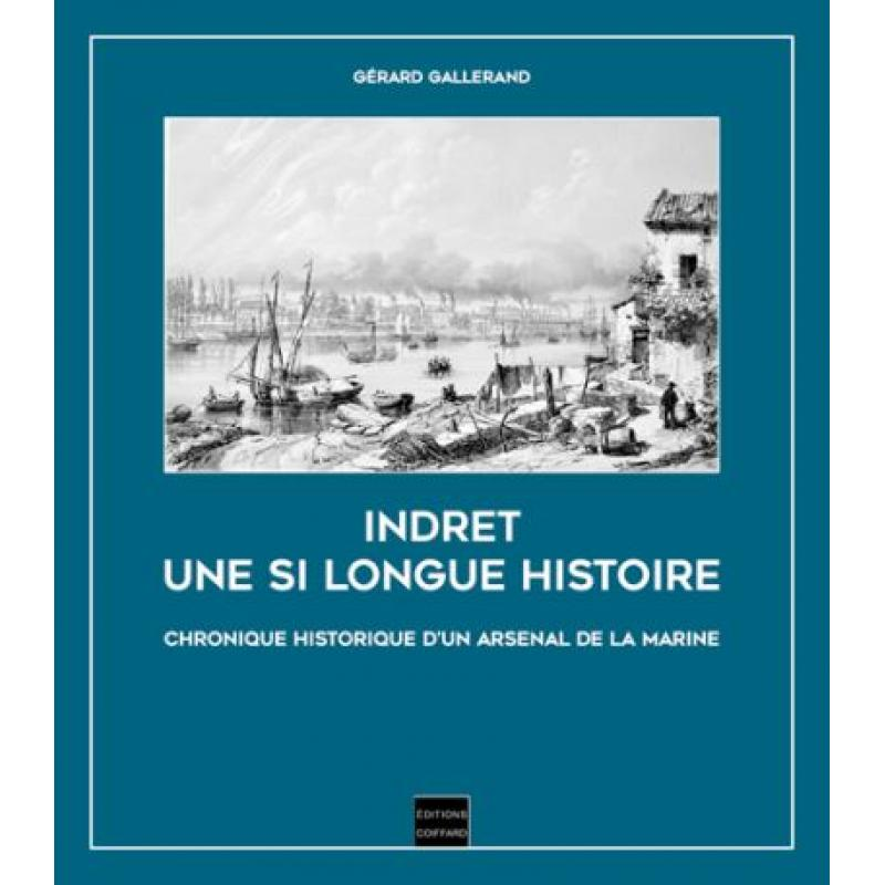 Indret une si longue histoire chronique historique d'un arsenal de la marine