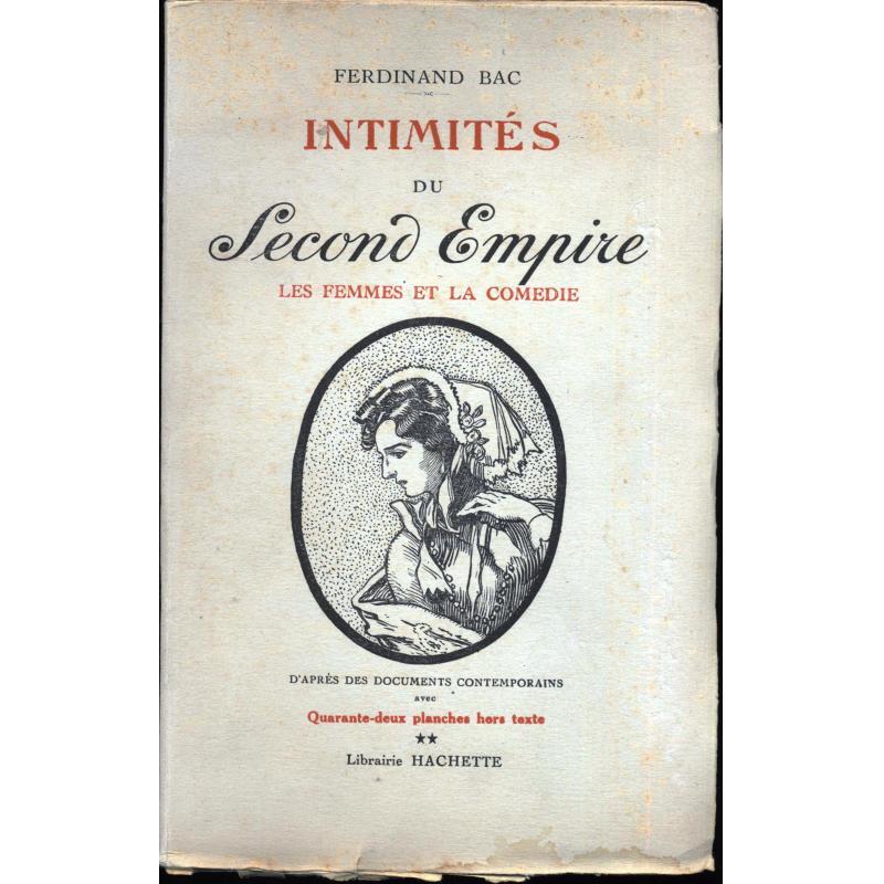 Intimites du second Empire tome 2 Les femmes et la comédie