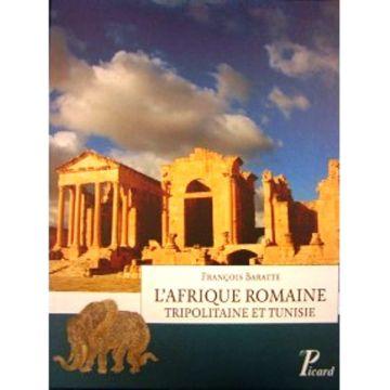 L'Afrique romaine Tripolitaine et Tunisie