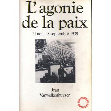 L'agonie de la paix 31 aout - 3 septembre 1939