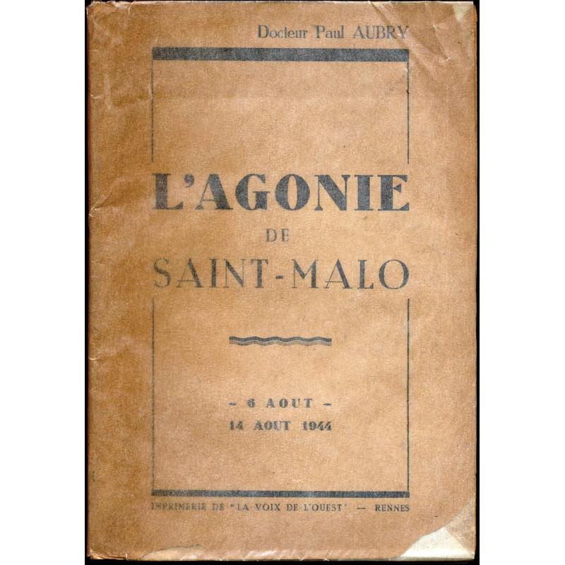 L'agonie de Saint-Malo 6 aout 14 aout 1944