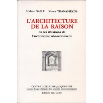 L'architecture de la raison ou les déraisons de l'architecture  néo-rationnelle