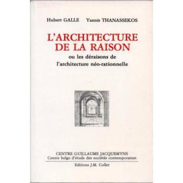 L'architecture de la raison ou les déraisons de l'architecture  néo-rationnelle