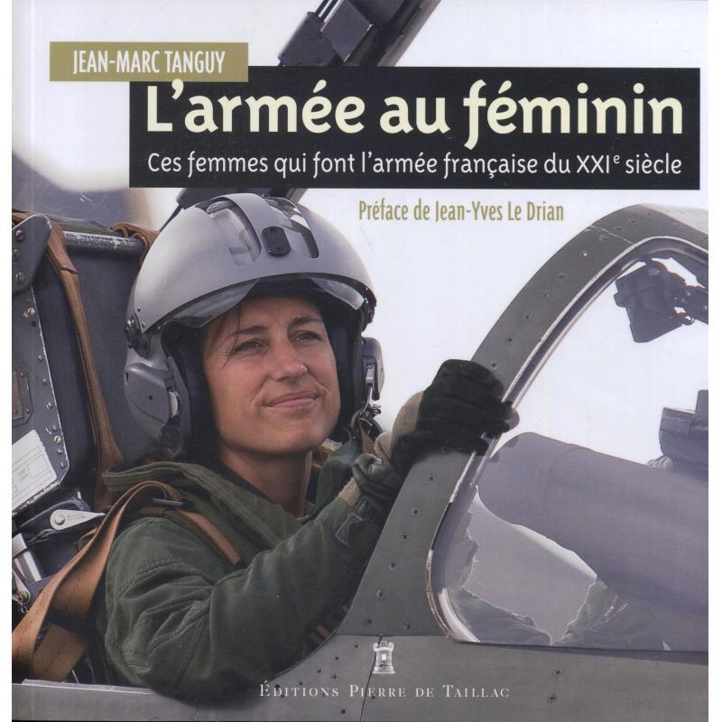 L'armée au féminin ces femmes qui font l'armée française du XXIè siècle