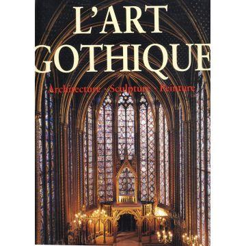 L'art gothique Architecture  Sculpture Peinture