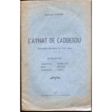 L'aynat de Caddetou, coumedie biarnese en dus actes
