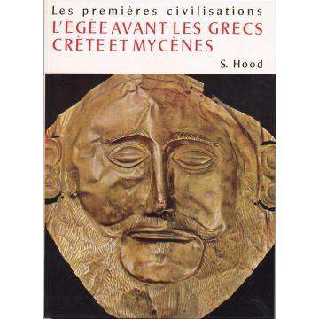 L'Egee avant les grecs. Crete et Mycenes