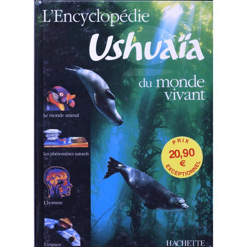 L'encyclopedie Ushuaia du monde vivant