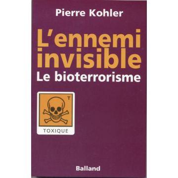 L'ennemi invisible, le bioterrorisme