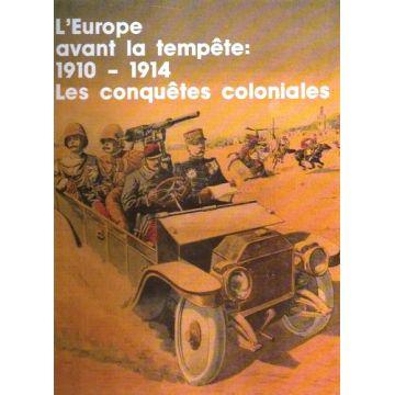 l'Europe avant la tempête : 1910-1914 les conquetes coloniales