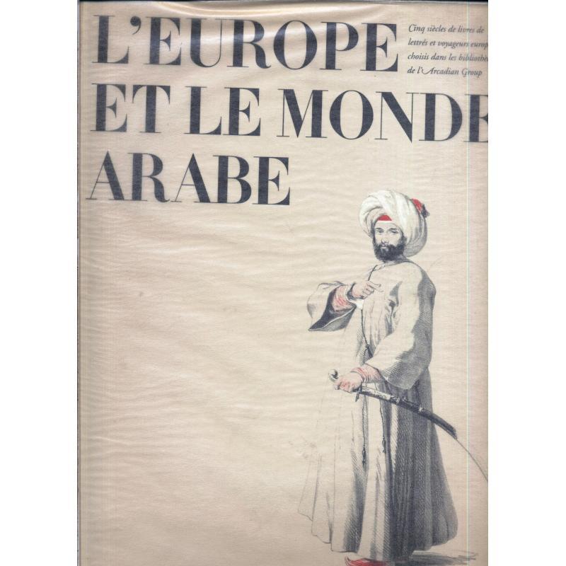 L'Europe et le monde arabe. Exposition livres des  bibliothèques Arcadian Group