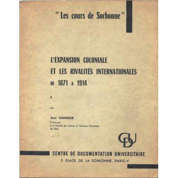 L'expansion coloniale et les rivalites internationales de 1871 à 1914 3 tomes