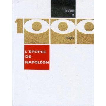 L'histoire en 1000 images L'epopee de Napoleon