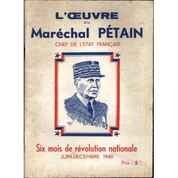 L'oeuvre du Maréchal Pétain chef de l'Etat français 6 mois revolution nationale