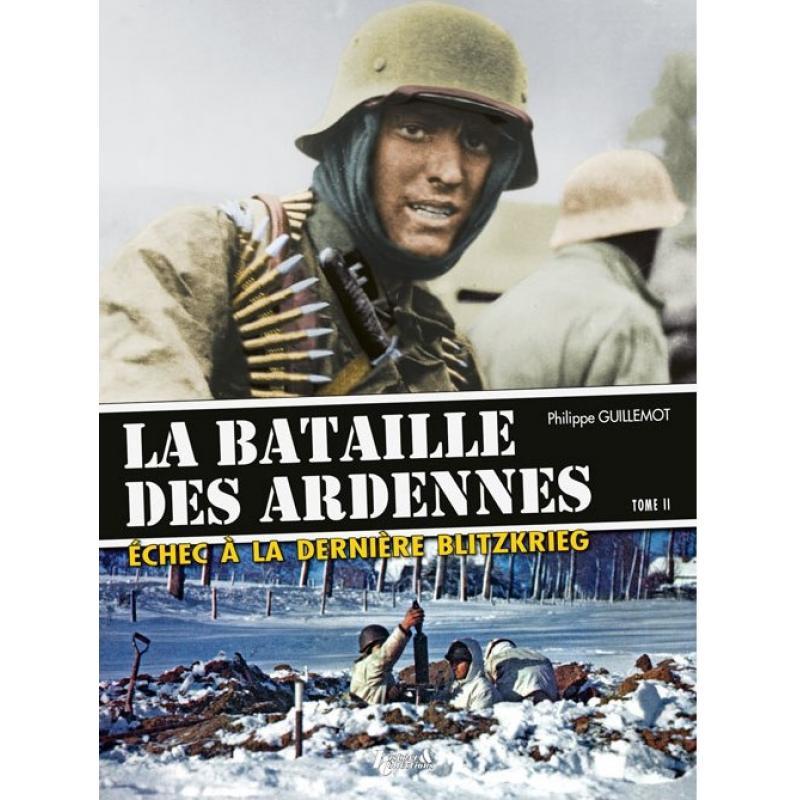 La bataille des Ardennes Tome 2  Échec à la dernière Blitzkrieg