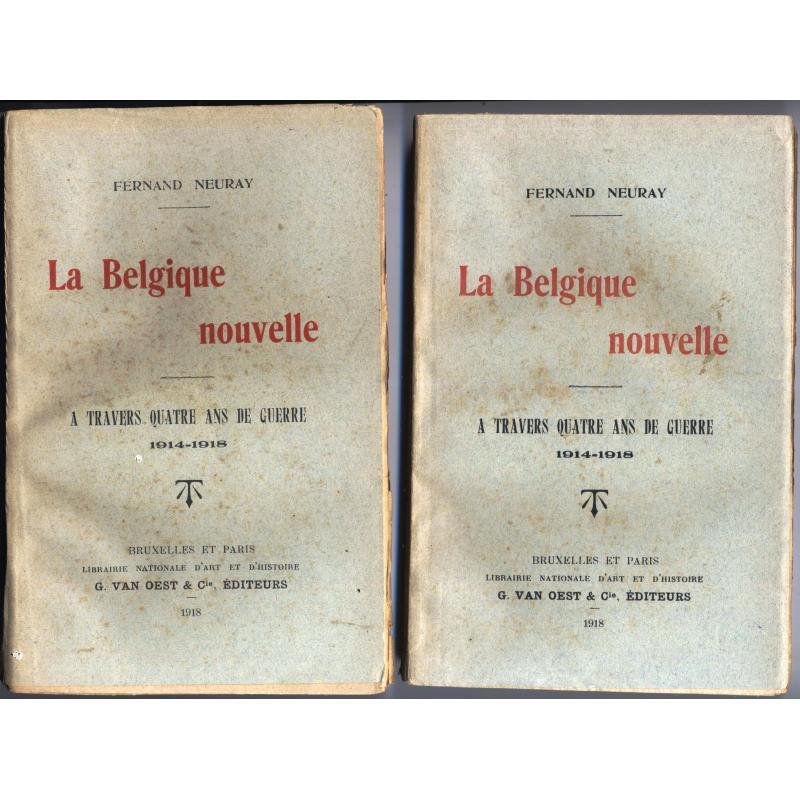 La Belgique nouvelle à travers quatre ans de guerre 1914-1918 2 tomes