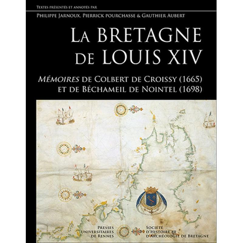 La Bretagne de Louis XIV mémoires de Colbert de Croissy 1665 et Béchameil