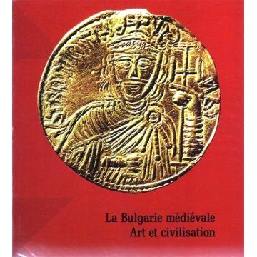 La Bulgarie médiévale. Art et civilisation